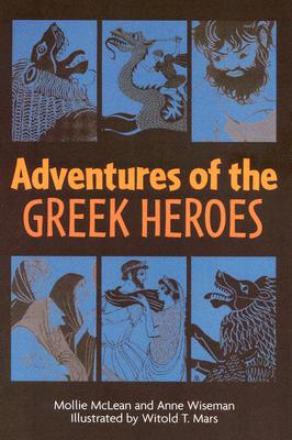 Adventures of the Greek Heroes By McLean, Mollie/ Wilseman, Anne/ Mars, Witold T. (ILT)