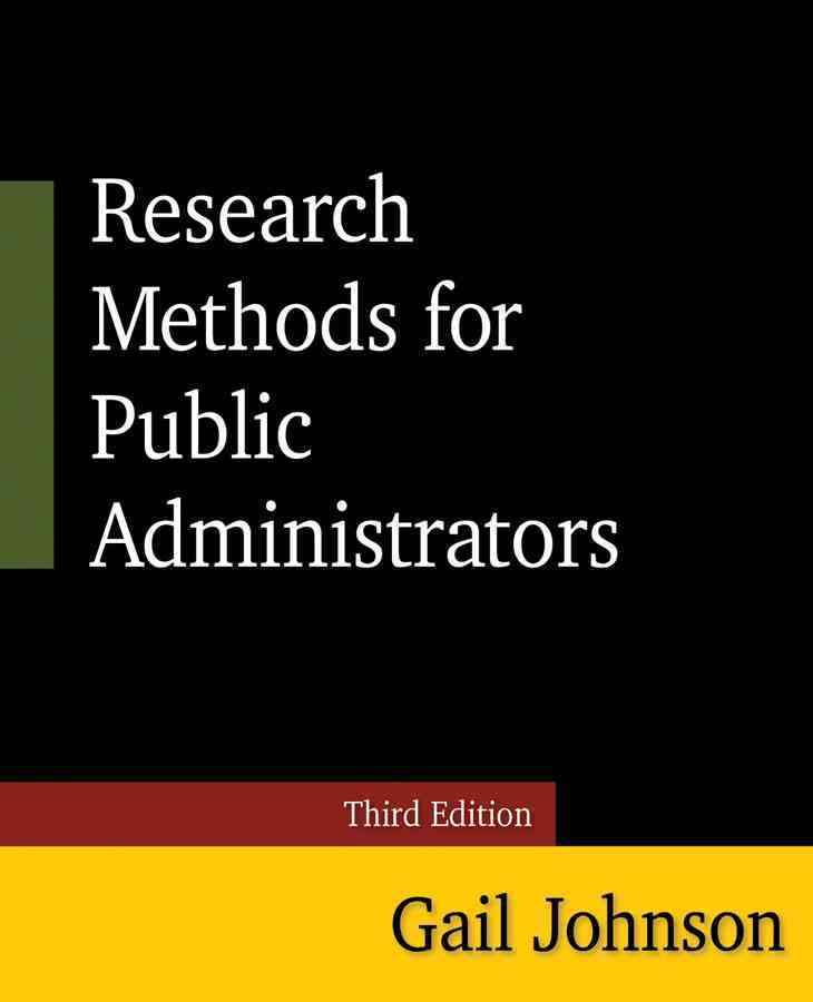 Research Methods for Public Administrators By Johnson, Gail